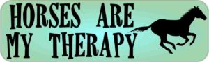 Horses Are My Therapy Bumper Sticker