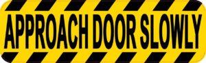 Approach Door Slowly Sticker