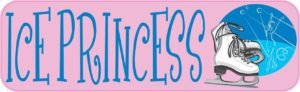10in x 3in Ice Princess Skating Sports Bumper Sticker Vinyl Window Decal
