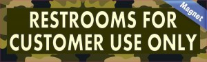 Restrooms For Customer Use Only Magnet