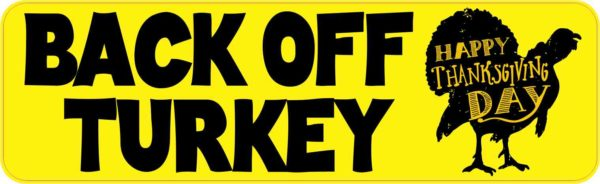 Back Off Turkey Thanksgiving Bumper Sticker