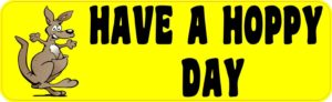 Have a Hoppy Day Bumper Sticker
