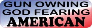 Gun Owning God Fearing American Bumper Sticker