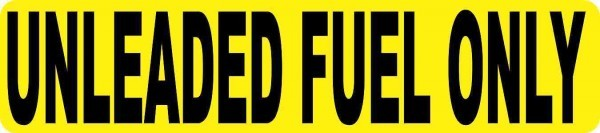 Yellow Unleaded Fuel Only Sticker