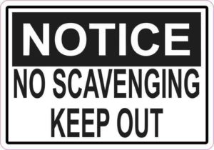 Notice No Scavenging Keep Out Permanent Vinyl Sticker