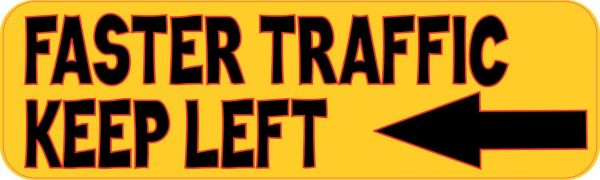Faster Traffic Keep Left Bumper Sticker